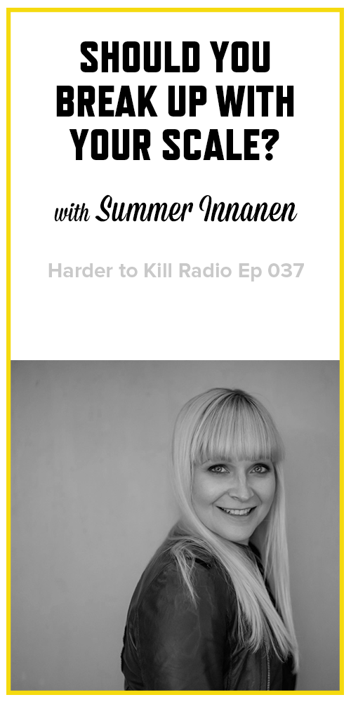Harder to Kill Radio 037 - Summer Innanen | stephgaudreau.com