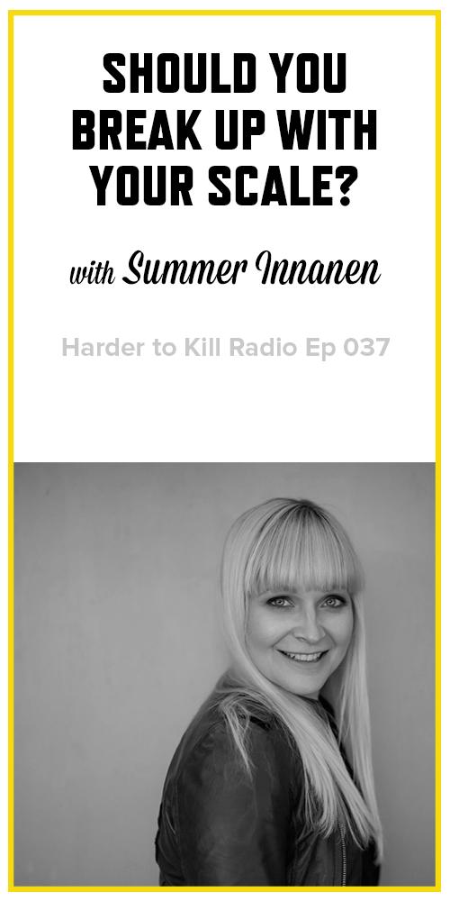 Harder to Kill Radio 037 - Summer Innanen | stupideasypaleo.com