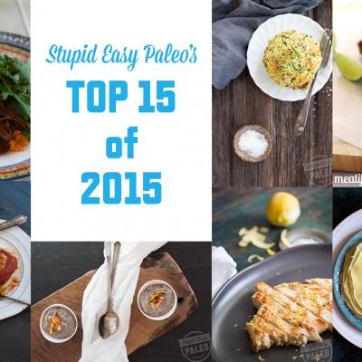 Top 15 Posts of 2015 | StupidEasyPaleo.com