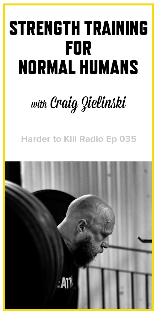 Harder to Kill Radio 035 - Craig Zielinski | stephgaudreau.com