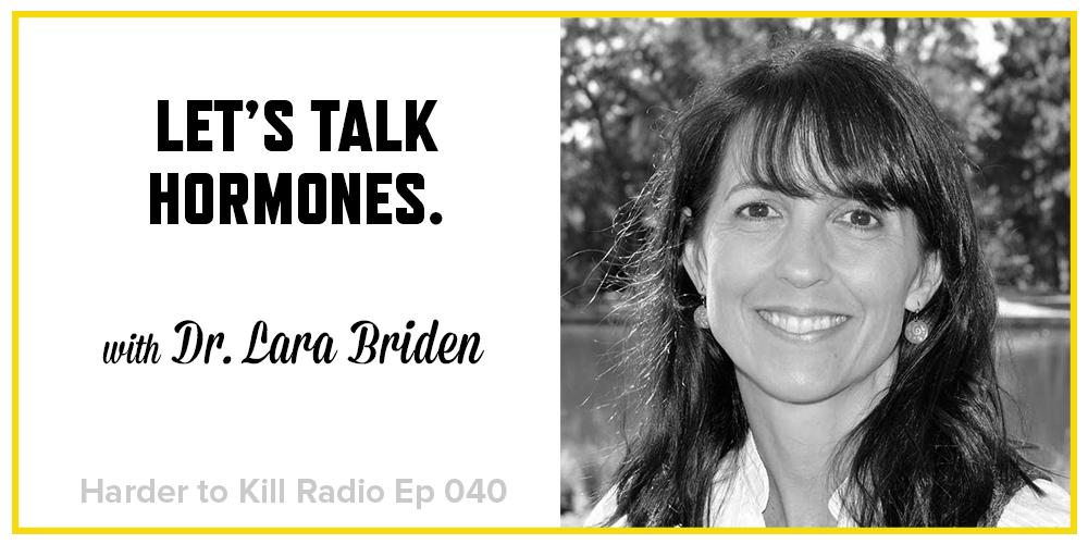 Harder to Kill Radio 040 - Dr. Lara Briden | stephgaudreau.com