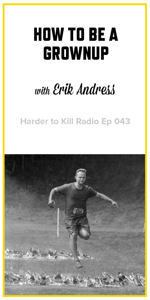 Harder to Kill Radio 043 - Erik Andress| stupideasypaleo.com