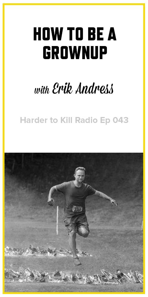 Harder to Kill Radio 043 - Erik Andress| stephgaudreau.com