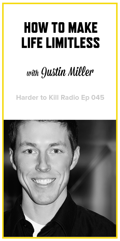 Harder to Kill Radio 045 - Justin Miller | stephgaudreau.com
