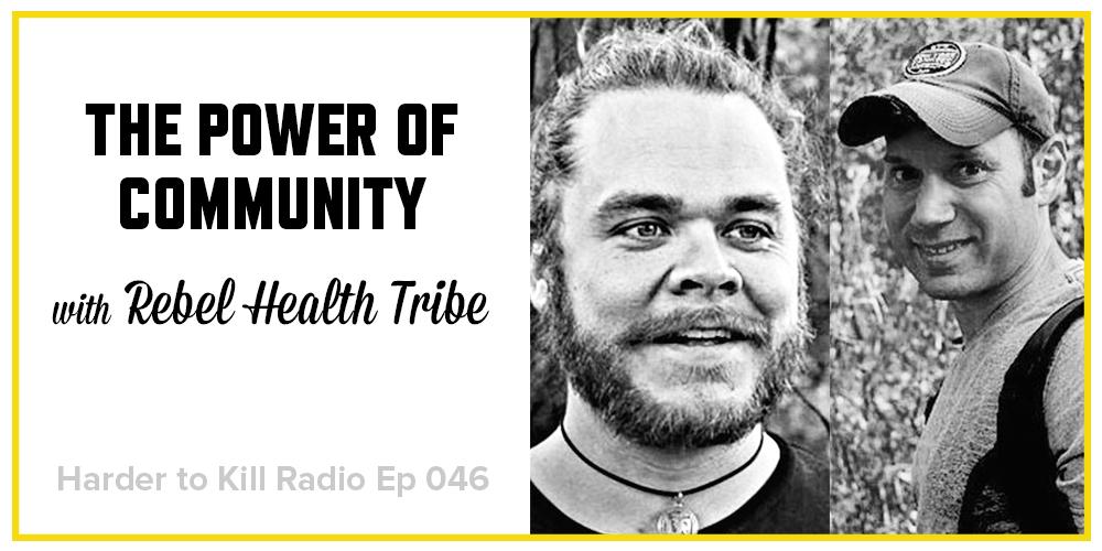 Harder to Kill Radio 046 - Rebel Health Tribe | stephgaudreau.com