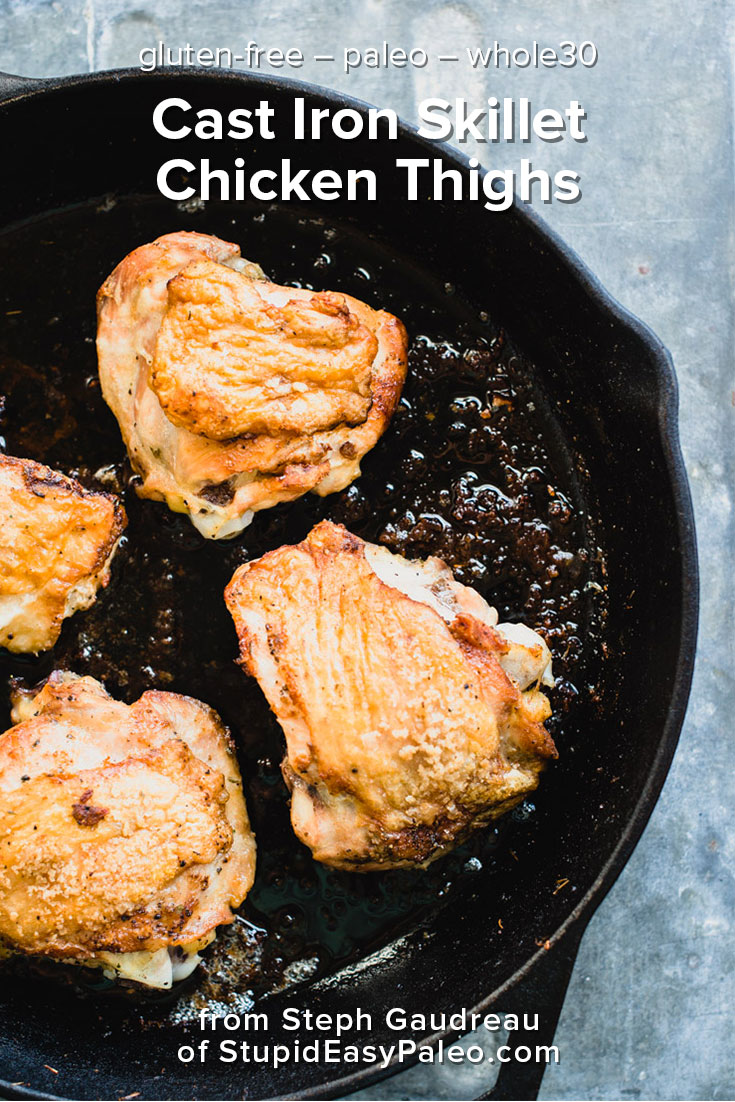 Cast Iron Skillet Chicken Thighs Recipe | StupidEasyPaleo.com