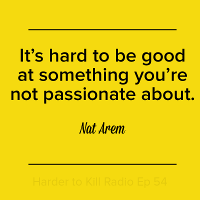 Harder to Kill Radio 054 - Nat Arem | StupidEasyPaleo.com