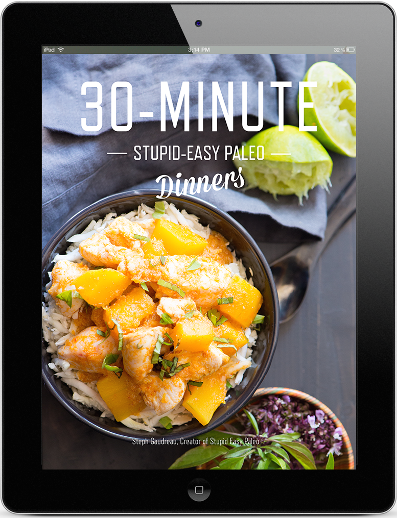 30 Minute Dinners | StupidEasyPaleo.com