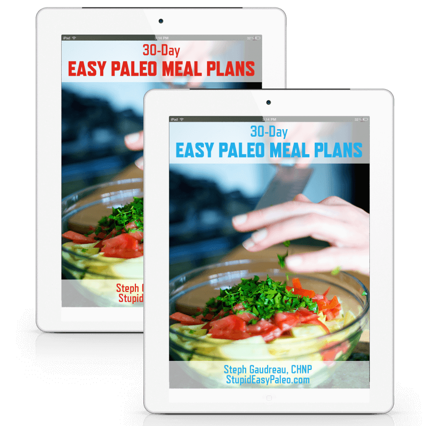 Easy Paleo Meal Plans | StupidEasyPaleo.com
