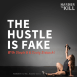 The Hustle is Fake | Harder to Kill Radio