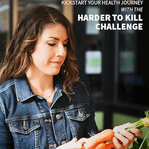 Harder to Kill Challenge | StupidEasyPaleo.com
