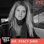 Dr. Stacy Sims knows that women are not small men. In this episode of Harder to Kill Radio, she's explaining how to work with your female physiology instead of against it. | StupidEasyPaleo.com