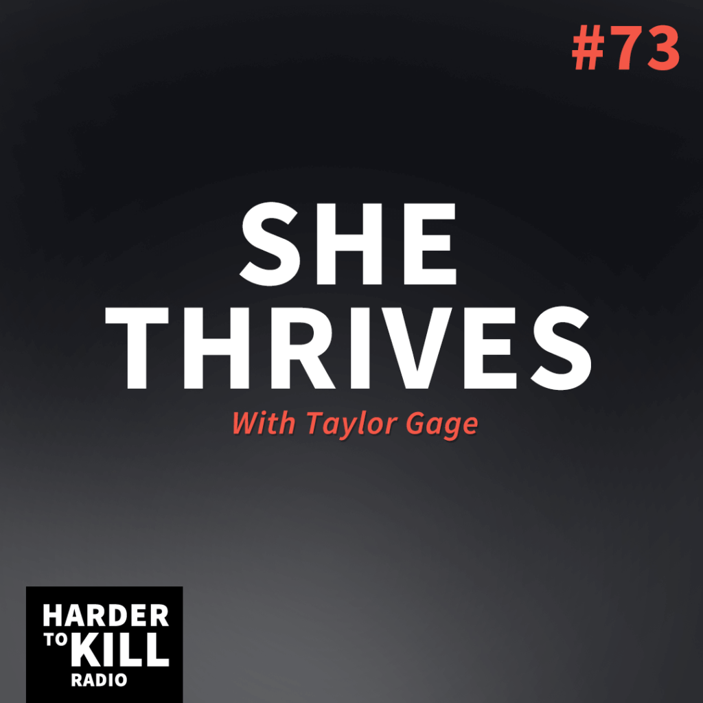Find out what it really takes to thrive – not just survive – with Taylor Gage on Harder to Kill Radio Ep 73. | StupidEasyPaleo.com