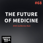 Future of Medicine with Guillermo Ruiz | StupidEasyPaleo.com
