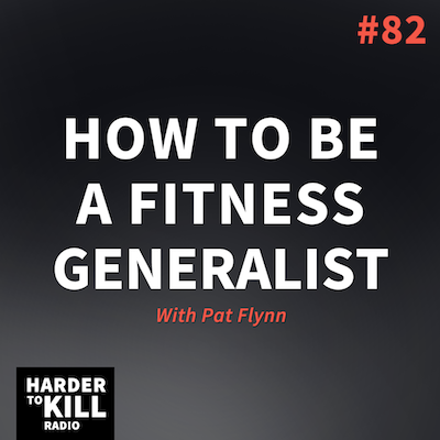 Trainer Pat Flynn is here to tell you why being a fitness generalist is the path to making resilient, harder to kill human beings. | StupidEasyPaleo.com