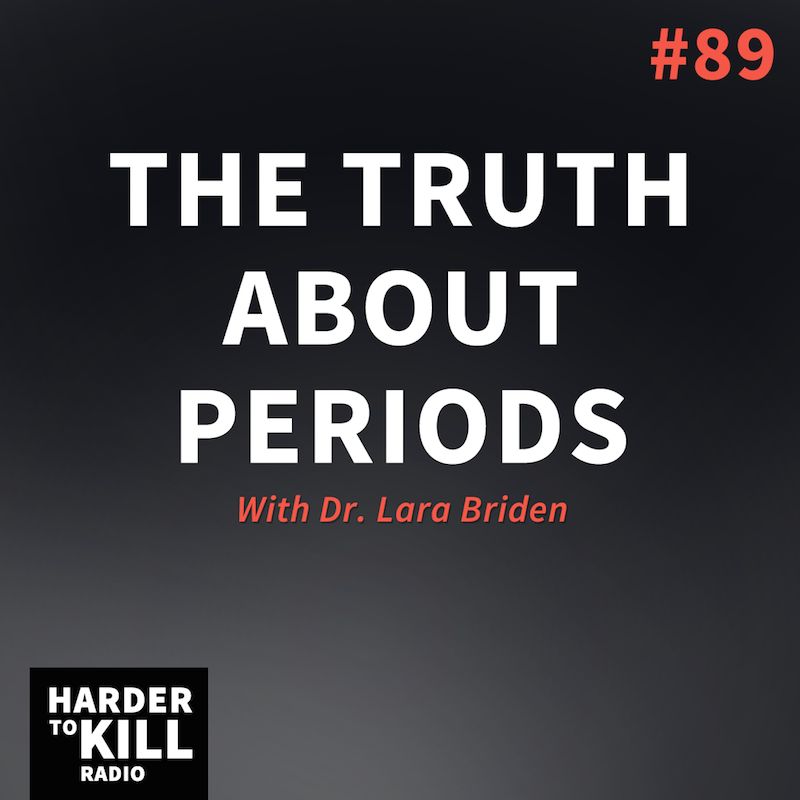 Dr. Lara Briden on Harder to Kill Radio #89 | StupidEasyPaleo.com