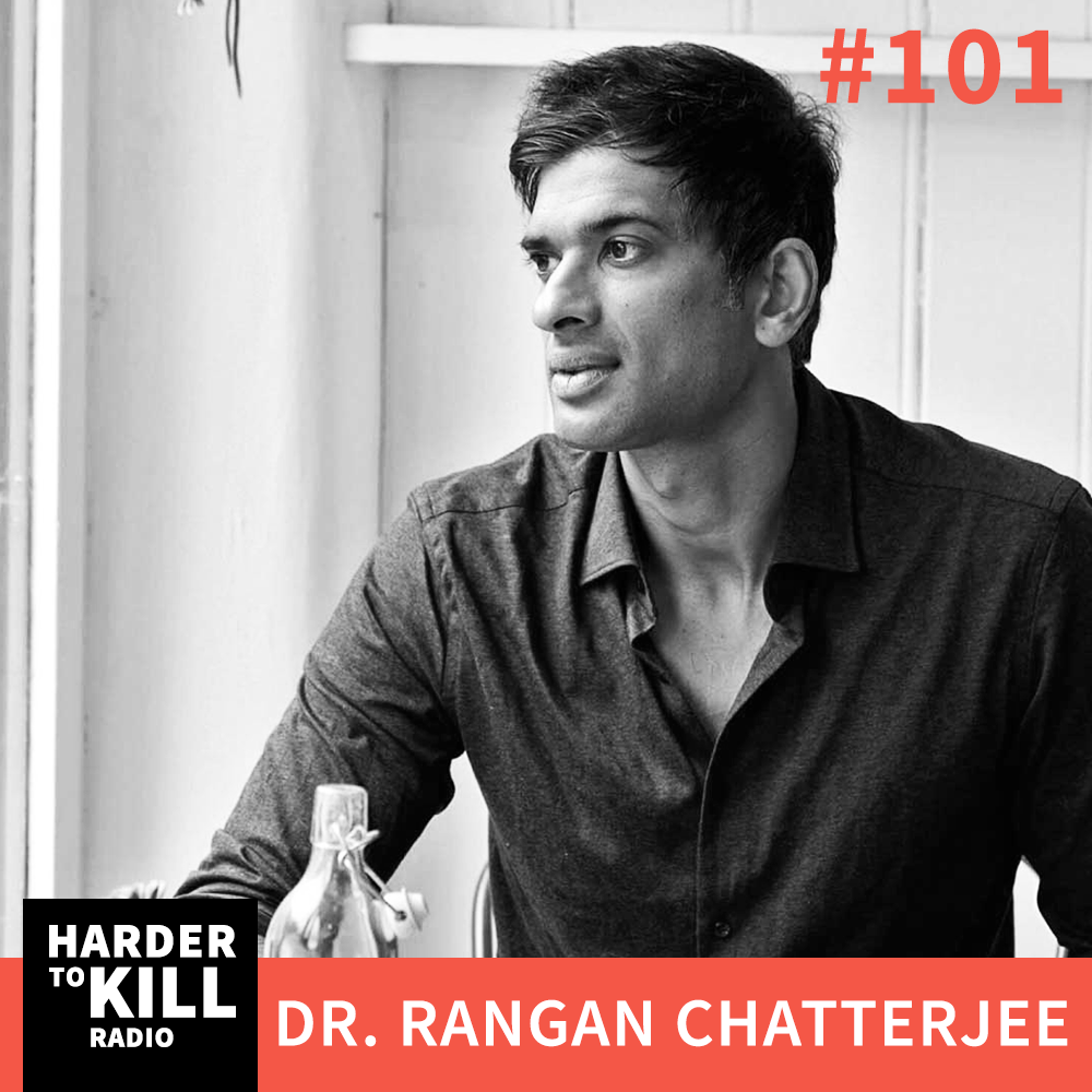 How to Make Disease Disappear with Dr. Rangan Chatterjee ? Harder to Kill Radio #101