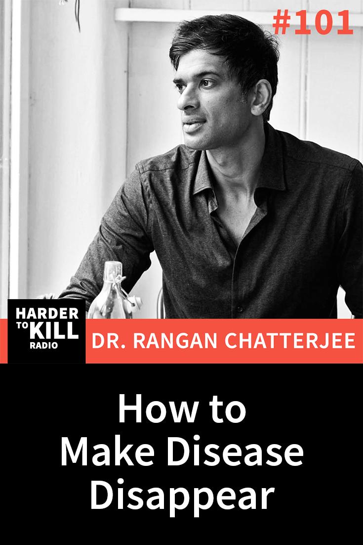 Rangan Chatterjee – Harder to Kill Radio #101   StupidEasyPaleo.com