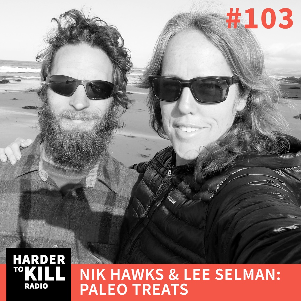Living the Sweet Life – Harder to Kill Radio #103 | StupidEasyPaleo.com