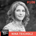 Harder To Kill Radio 106: Why The Way We Think About Fat Is Wrong w/ Nina Teicholz