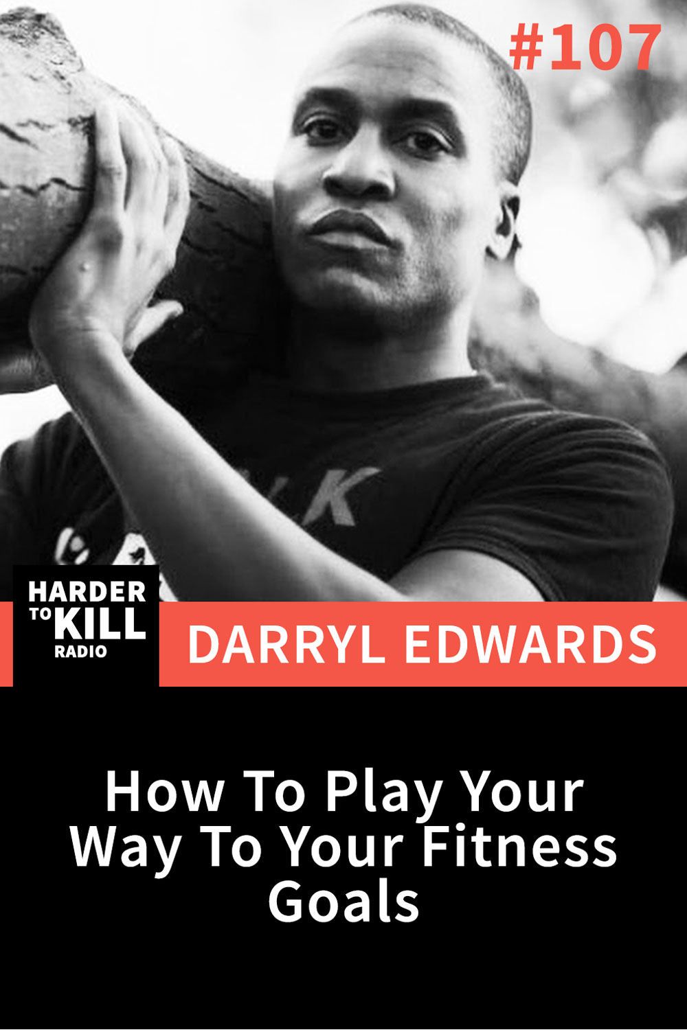 Harder To Kill Radio 107: How To Play Your Way To Your Fitness Goals w/ Darryl Edwards | StupidEasyPaleo.com