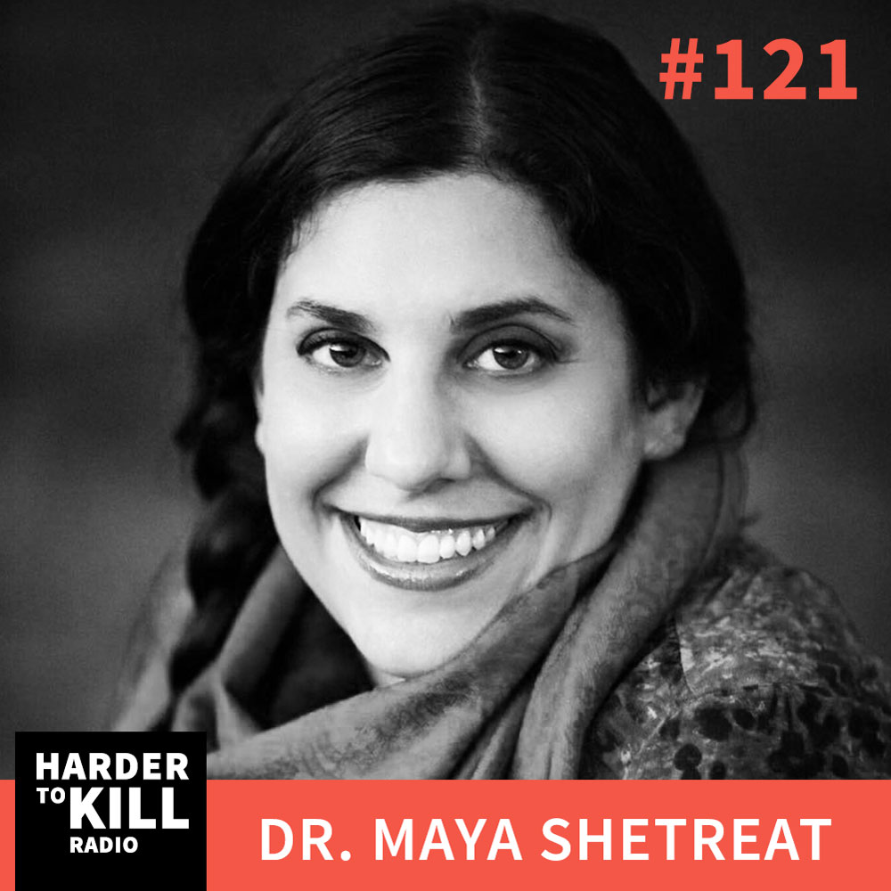 Harder To Kill Radio 121: How To Reconnect With Nature, No Matter Where You Live (And Why It's Important) w/ Dr. Maya Shetreat