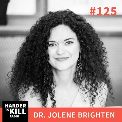 Harder To Kill Radio 125: What You Need To Know (But Probably Don't) About Birth Control w/ Dr. Jolene Brighten