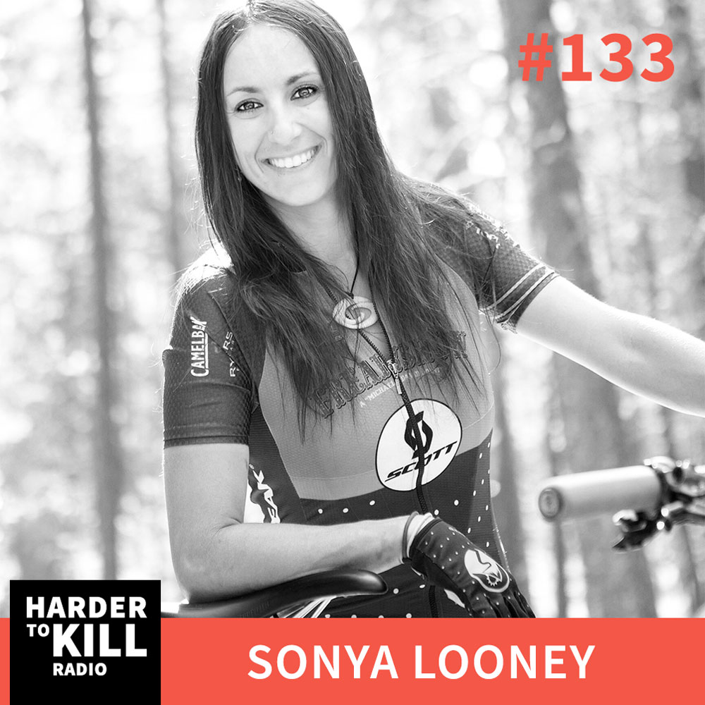 Harder To Kill Radio 133: Are You Really Challenging Yourself? Here's Why You Should Be w/ Sonya Looney