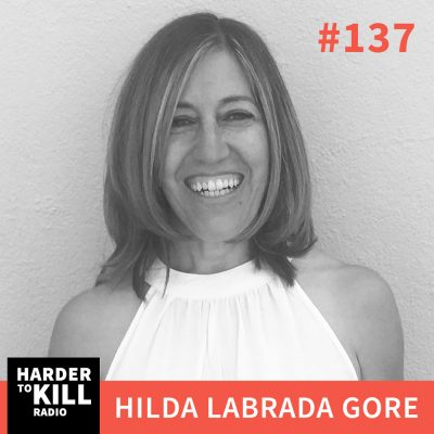 Harder To Kill Radio 137 | What Can Our Ancestors Teach Us About What We Should Be Eating? w/ Hilda Labrada Gore