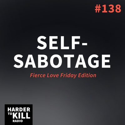 Self-Sabotage – Harder to Kill Radio #138 | StupidEasyPaleo.com