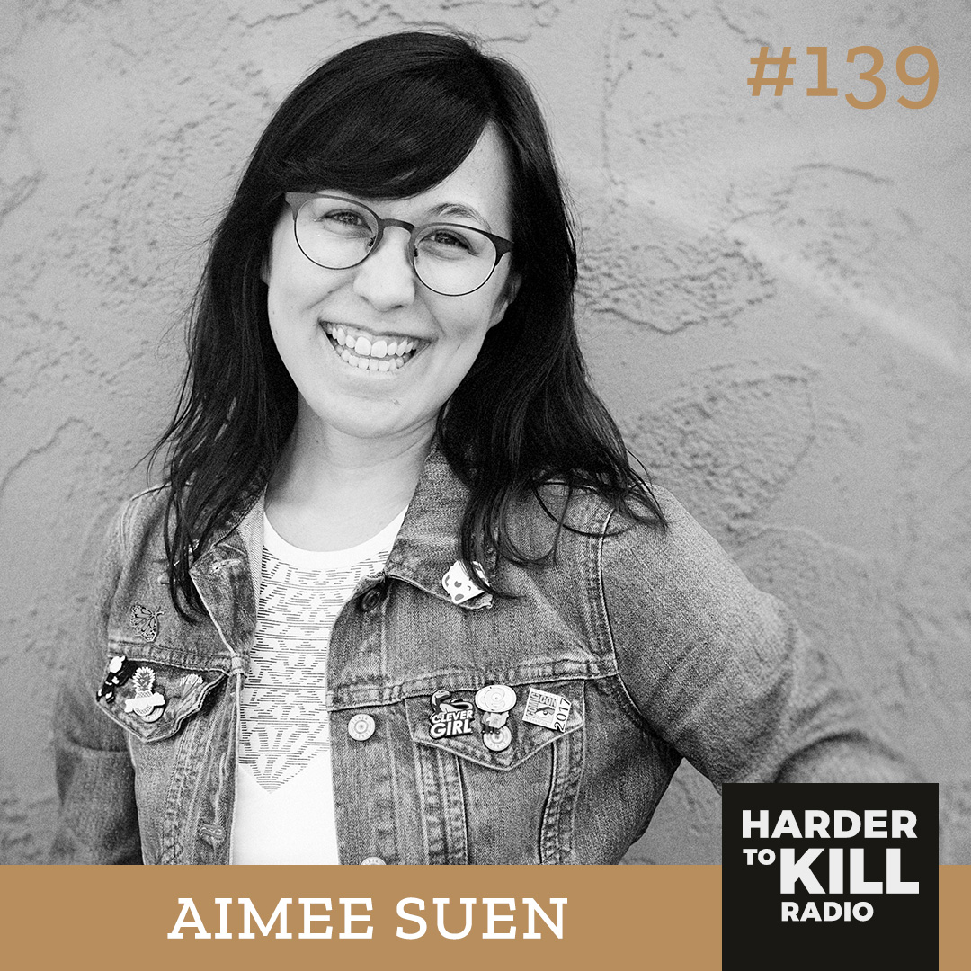 Harder To Kill Radio 139 | Stop Letting Your Perfectionism Control Your Life w/ Aimee Suen