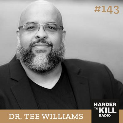 Harder To Kill Radio 143: Why Diversity, Inclusivity & Social Justice Matter In The Fitness World w/ Dr. Tee Williams