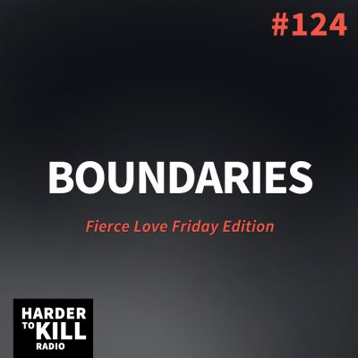 Boundaries – Harder to Kill Radio #124 | StupidEasyPaleo.com