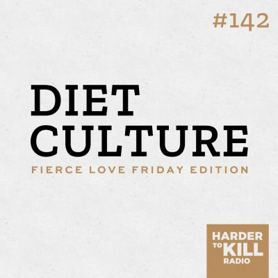 Diet Culture – Harder to Kill Radio 142 | StupidEasyPaleo.com