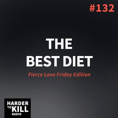 The Best Diet – Harder to Kill Radio #132 | StupidEasyPaleo.com