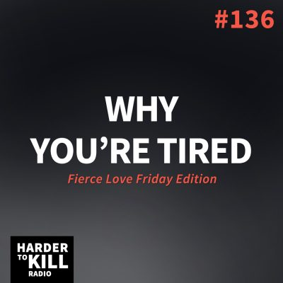 Why You're Tired – Harder to Kill Radio #136 | StupidEasyPaleo.com