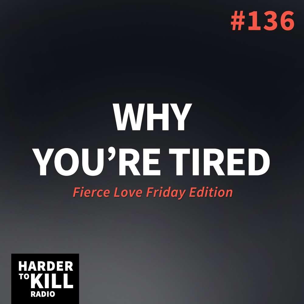 Why You're Tired – Harder to Kill Radio #136 | StupidEasyPaleo.com