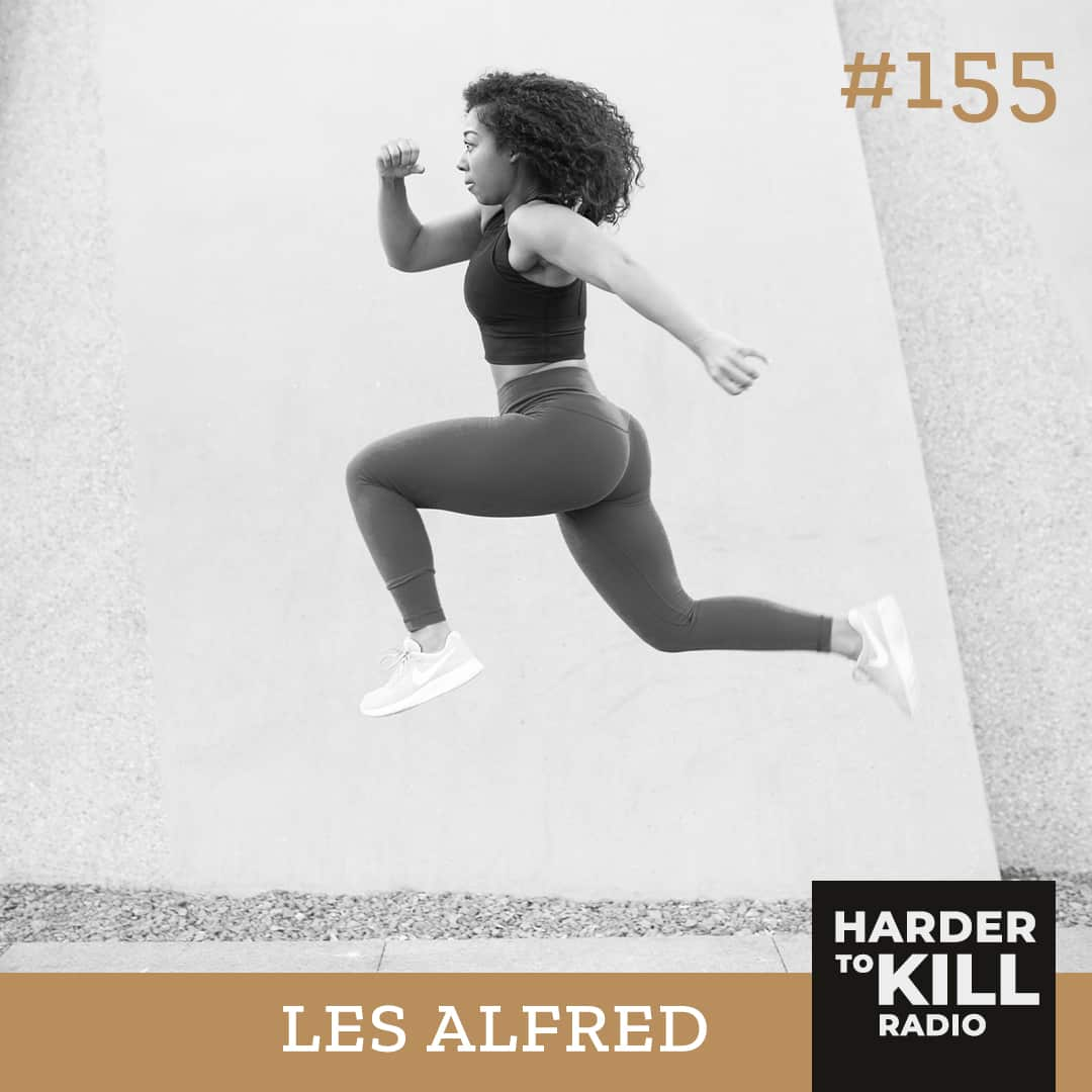 Harder To Kill Radio 155: Diversity In The Wellness Space & How To Get Your Message Heard w/ Les Alfred