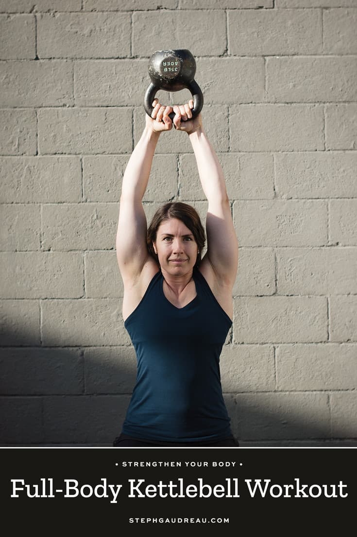 Full-Body Kettlebell Workout | StephGaudreau.com