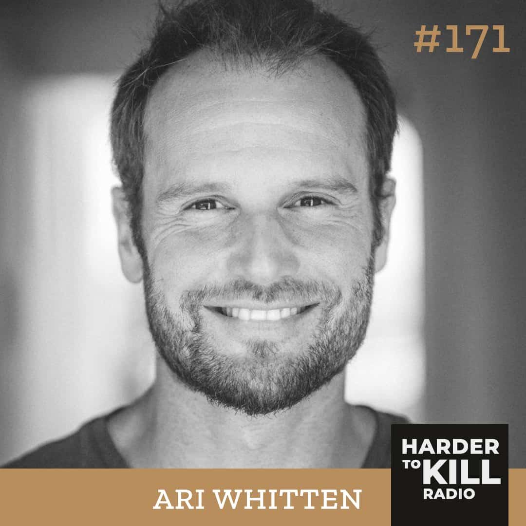 Harder To Kill Radio 171 Overcoming Fatigue And Reclaiming Your Energy w/ Ari Whitten