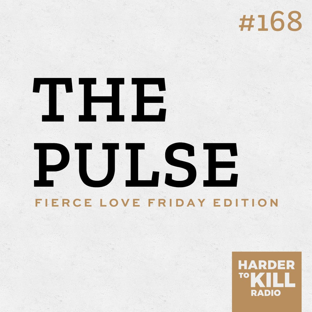 The Pulse ? Harder to Kill Radio 168