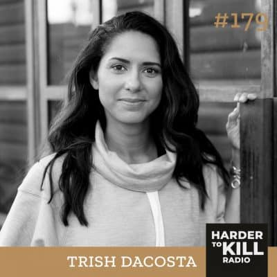 Harder To Kill Radio 179 How To Up Your Pilates Game By Adding Strength Training w/ Trish DaCosta
