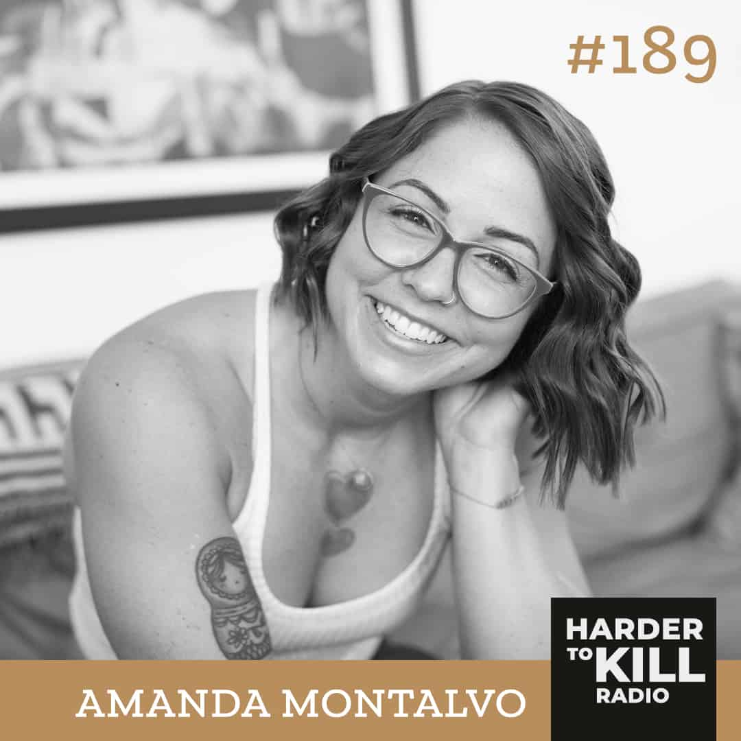 How To Live Your Best Non-Toxic Life w/ Amanda Montalvo ? Harder to Kill Radio 189