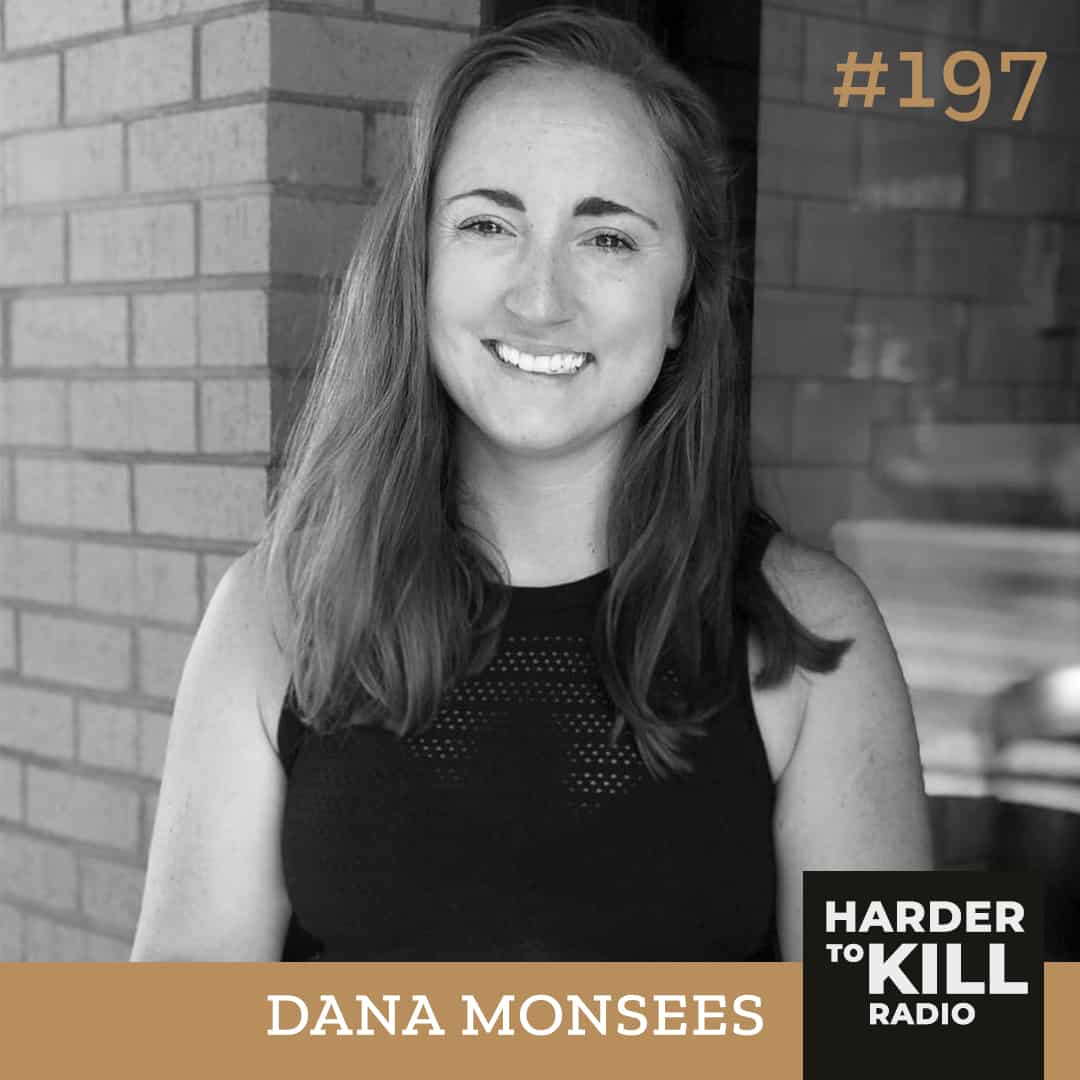 How To Break-up With Diets & Regain Your Power w/ Dana Monsees ? Harder to Kill Radio 197
