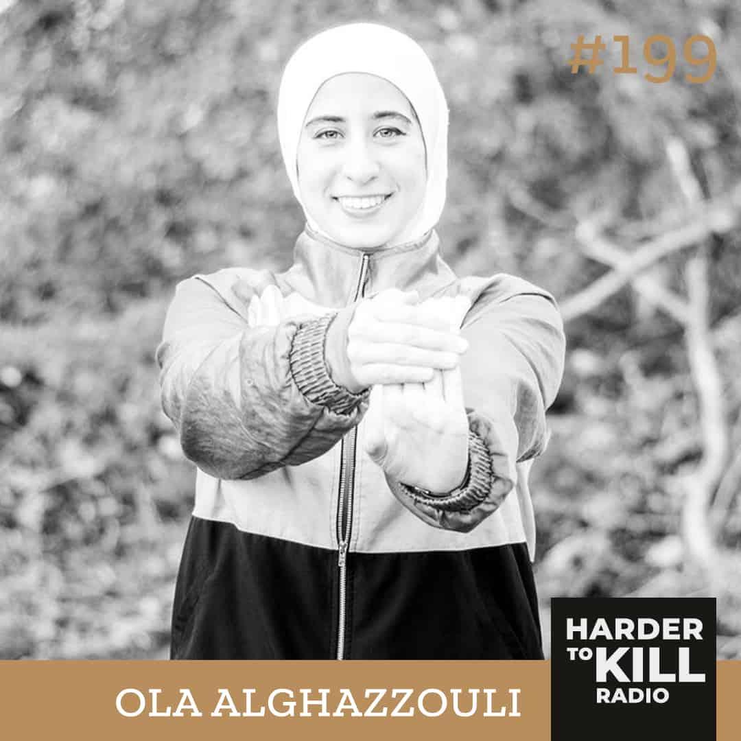 Harder To Kill Radio #199 How To Blend Faith And Fitness w/ Ola Alghazzouli