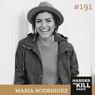 Harder To Kill 191 How To Create An Inclusive & Diverse Fitness World w/ Maria Rodriguez