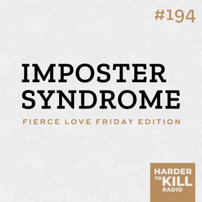 graphic for imposter syndrome podcast episode 194 of Harder to Kill Radio