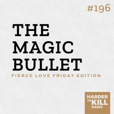 graphic for the magic bullet podcast episode 196 of Harder to Kill Radio