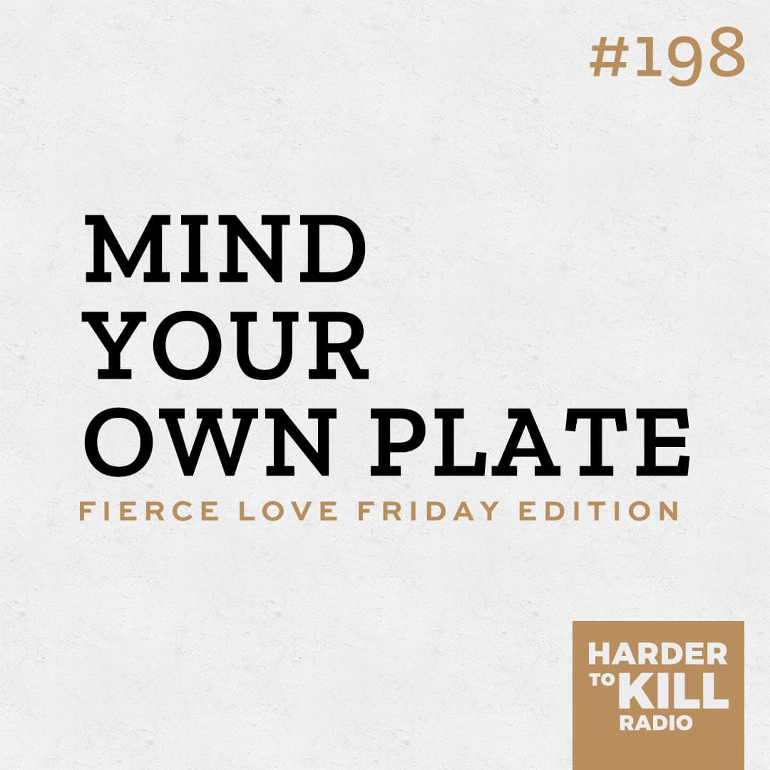 mind your own plate podcast art episode 198 harder to kill radio
