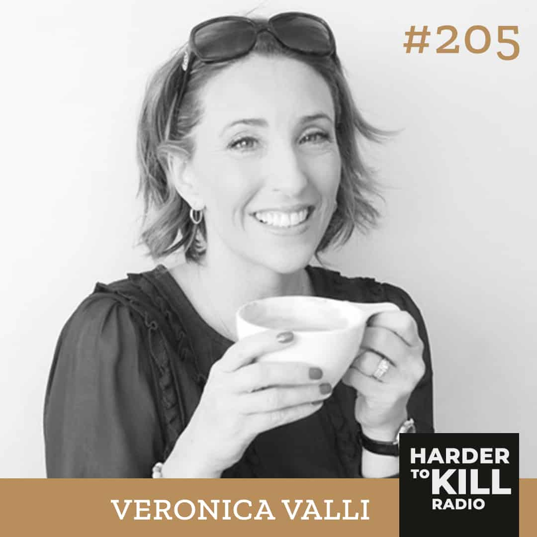 Harder To Kill Radio How To Become The Best Version Of You Through Sobriety w/ Veronica Valli